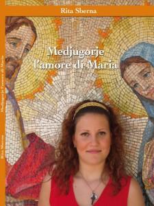 """""""Medjugorje l'Amore di Maria"""" un libro per raccontare l'esperienza di un pellegrinaggio"""