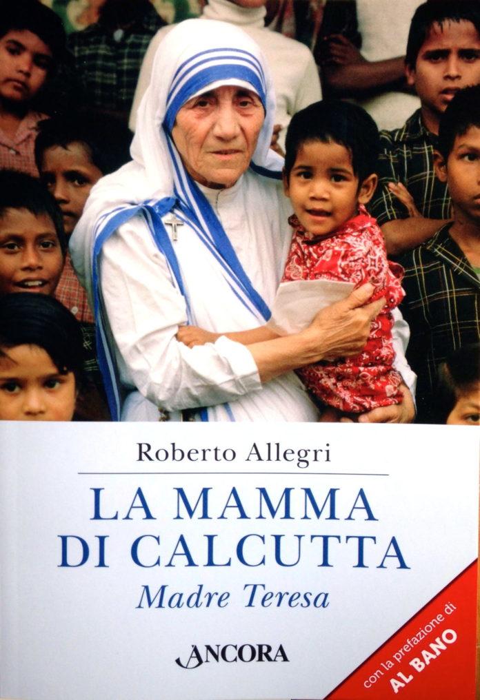 """Il libro di Roberto Allegri """"La mamma di Calcutta"""""""